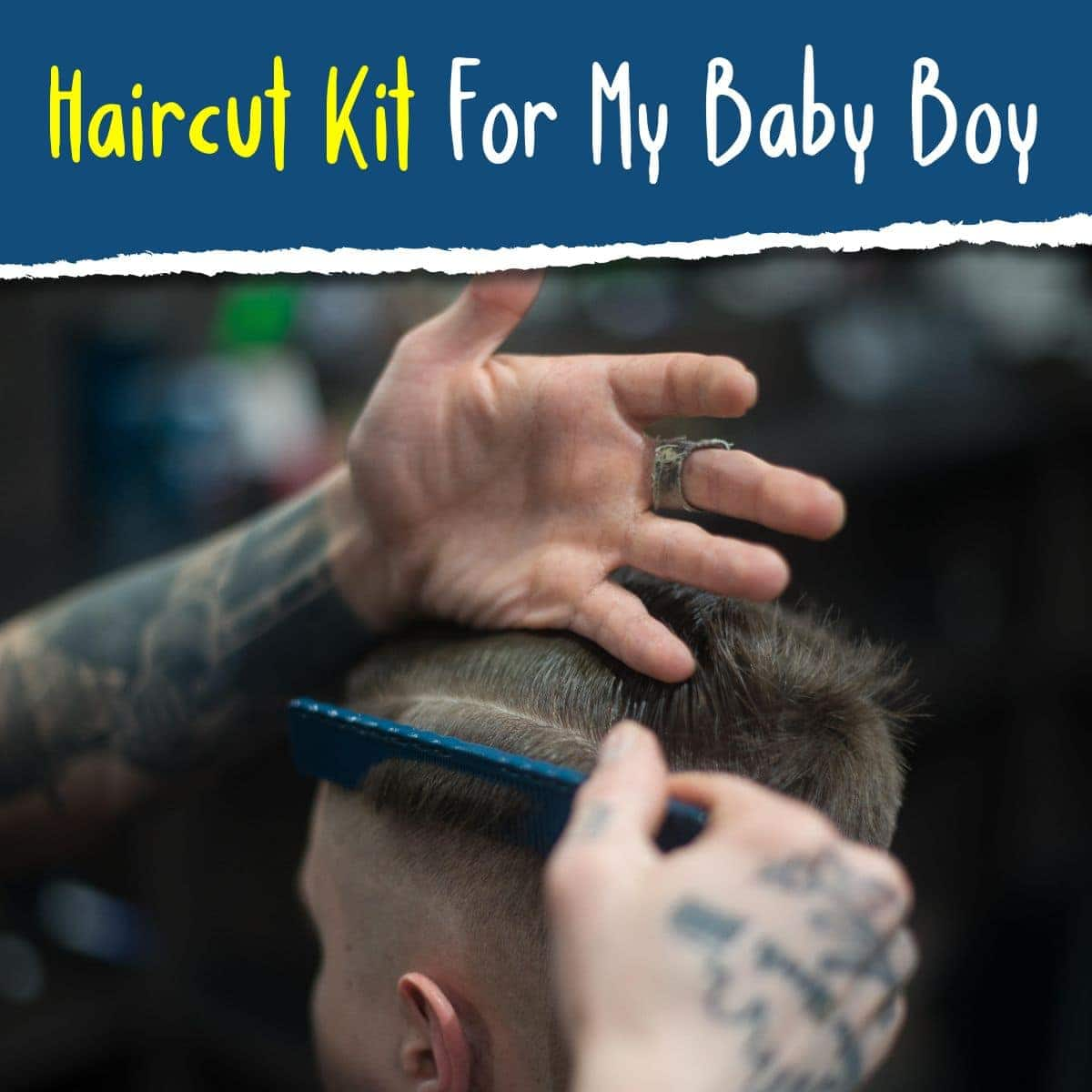 Haircut Kit For My Baby Boy