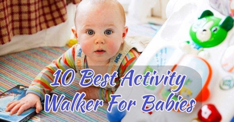 10 Best Activity Walker For Babies