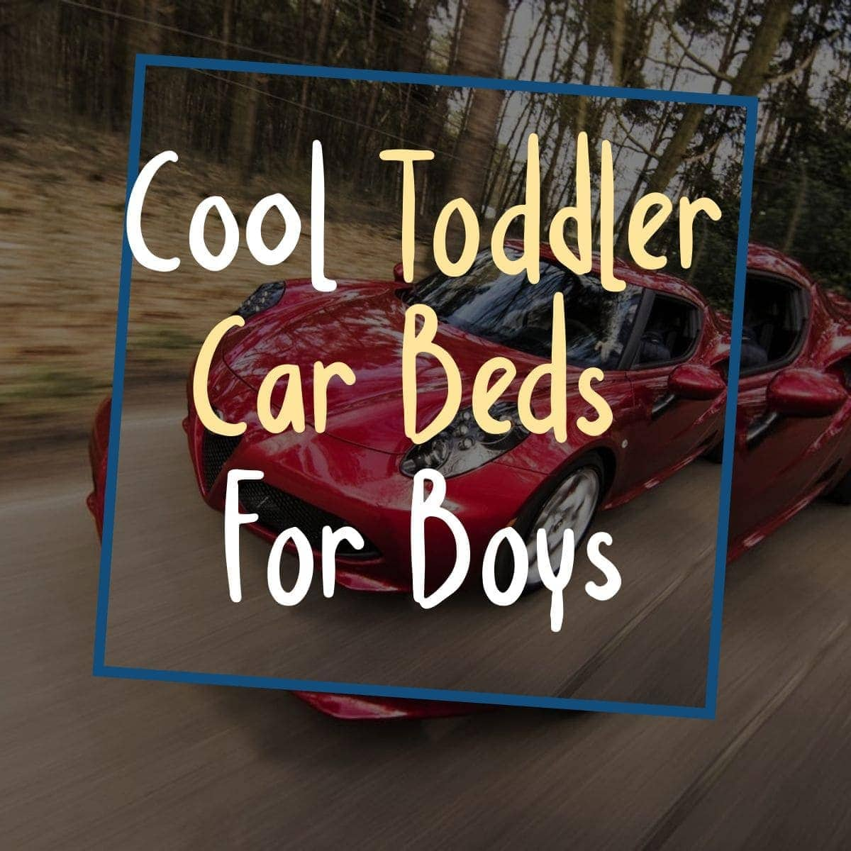Cool Toddler Car Beds For Boys